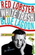 Red Lobster,white Trash,+blue Lagoon