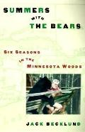 Summers with the Bears: Six Seasons in the Minnesota Woods