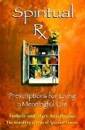 Spiritual Rx Prescriptions for Living a Meaningful Life