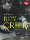 Bobby Flay's Boy Meets Grill With More Than 125 Bold New Recipes