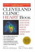 Cleveland Clinic Heart Book The Definitive Guide for the Entire Family from the Nation's Lea...