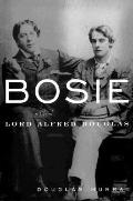 Bosie: A Biography of Lord Alfred Douglas - Douglas Murray - Hardcover - 1st U.S. Edition