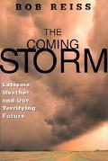 Coming Storm Extreme Weather and Our Terrifying Future