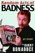 Random Acts of Badness My Story