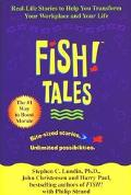 Fish! Tales Real-Life Stories to Help You Transform Your Workplace and Your Life