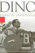Dino The Life and Films of Dino De Laurentiis