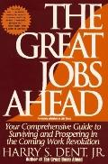 Great Jobs Ahead: Your Comprehensive Guide to Surviving and Prospering in the Coming Work Re...