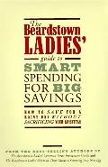 Beardstown Ladies' Guide to Smart Spending for Big Savings: How to Save for a Rainy Day with...