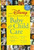 The Disney Encyclopedia of Baby & Child Care