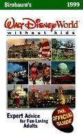 Birnbaum's Walt Disney World without Kids 1999
