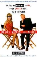 If You're Talking to Me, Your Career Must Be in Trouble: Movies, Mayhem, and Malice - Joe Qu...