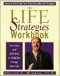 Life Strategies Workbook Exercises and Self-Tests to Help You Change Your Life