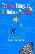 Ten Fun Things to Do Before You Die