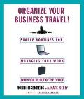 Organize Your Business Travel! Simple Ways to Manage Your Work While You're Out of the Office