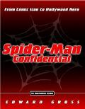 Spider-Man Confidential From Comic Icon to Hollywood Hero