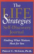 Life Strategies Self-Discovery Journal Finding What Matters the Most for You