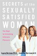 Secrets of the Sexually Satisfied Womam Ten Keys to Unlocking Ultimate Pleasure