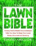 Lawn Bible How to Keep It Green, Groomed, and Growing Every Season of the Year