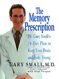 Memory Prescription Dr Gary Small's 14-Day Plan To Keep Your Brain And Body Young
