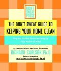 Don't Sweat Guide to Keeping Your Home Clean Stop the Clutter from Messing Up Your Peace of ...