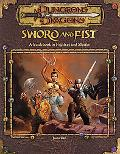Sword and Fist A Guidebook to Fighters and Monks