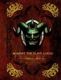 Against the Slave Lords: a Series Classic Adventure Compilation : (a0 - A4)