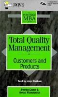 Total Quality Management: Customers and Products - Stephen George