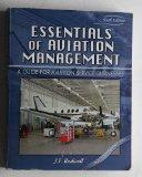 ESSENTIALS OF AVIATION MANAGEMENT: A GUIDE FOR AVIATION SERVICE BUSINESSES
