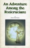 Adventure among the Rosicrucians: A Student of Occultism