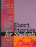 Short Stories for Students Presenting Analysis, Context, and Criticism on Commonly Studied S...