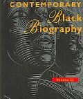 Contemporary Black Biography Profiles from the International Black Community