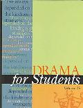 Drama for Students Presenting Analysis, Context, and Criticism on Commonly Studied Dramas