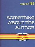 Something About the Author Vol 182