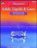 Discover! Solids, Liquids & Gases: Reproducible Pages Plus Teacher's Guide