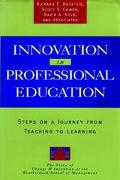 Innovation in Professional Education Steps on a Journey from Teaching to Learning  The Story...