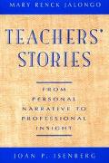 Teachers' Stories From Personal Narrative to Professional Insight