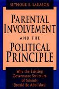 Parental Involvement and the Political Principle Why the Existing Governance Structure of Sc...