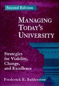 Managing Today's University Strategies for Viability, Change, and Excellence