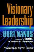 Visionary Leadership Creating a Compelling Sense of Direction for Your Organization