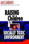 Raising Children in Socially Toxic Env.