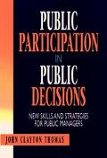 Public Participation in Public Decisions New Skills and Strategies for Public Managers