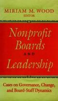 Nonprofit Boards and Leadership Cases on Governance, Change, and Board-Staff Dynamics