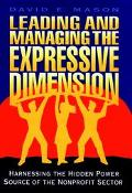 Leading and Managing the Expressive Dimension: How NonProfit Managers Can Unleash the Human ...