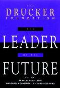Leader of the Future New Visions, Strategies, and Practices for the Next Era