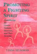 Promoting a Fighting Spirit Psychotherapy for Cancer Patients, Survivors, and Their Families