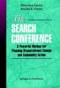 Search Conference A Powerful Method for Planning Organizational Change and Community Action