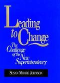 Leading to Change The Challenge of the New Superintendency
