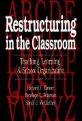 Restructuring in the Classroom Teaching, Learning, and School Organization