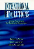 Intentional Revolutions A Seven-Point Strategy for Transforming Organizations