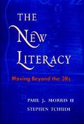 The New Literacy: Moving beyond the Three R's